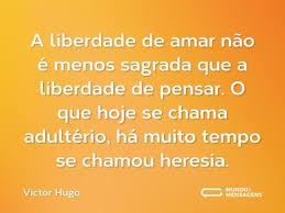 #liberdade #amar #pensar #heresia Liberdade de amar
