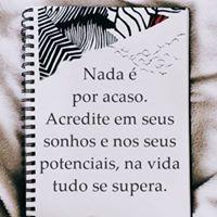 #nada #por #acaso #acredite #sonhos Acredite