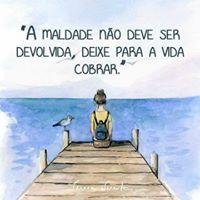 #maldade #nao #deve #ser #devolvida #deixe #vida #cobrar ;)