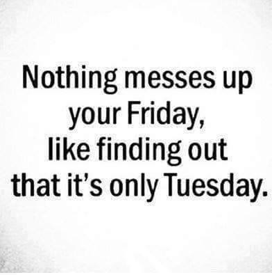 #friday #mess #tuesday Friday