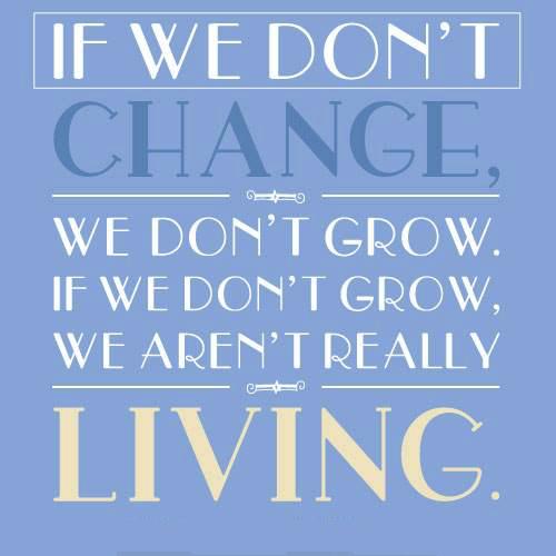 #change #grow #living If we don