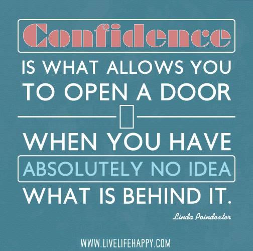 #confidence #door #open Confidence