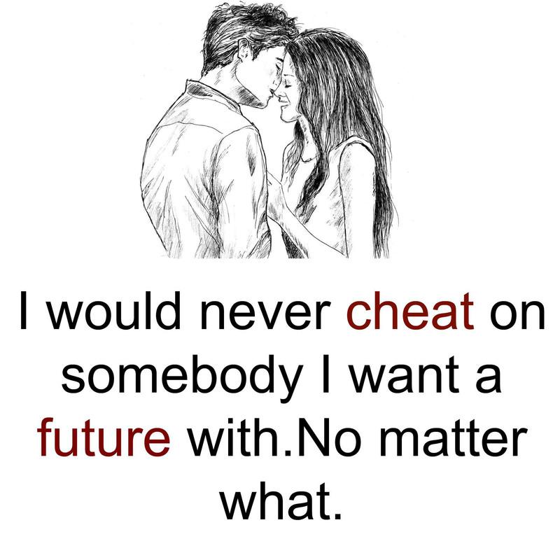 #never #cheat #somebody No