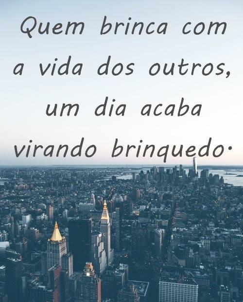 #Quem #brinca #vida #outros Quem brinca com a vida dos outros