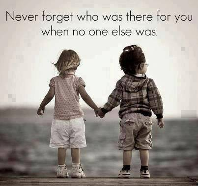 #never #forget #who Who was there for you