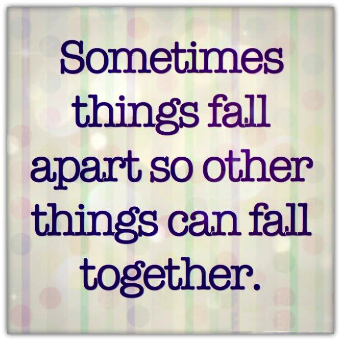 #sometimes #things #fall-apart #together Sometimes