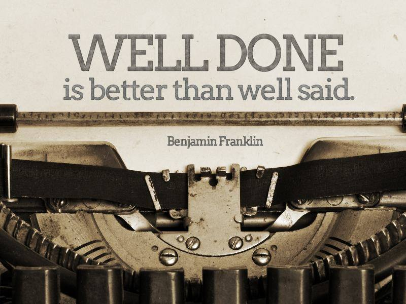 #Well #done #said Well done is better than well said