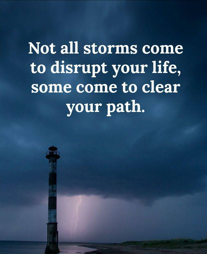 #storms #life #disrupt #path Storms in life