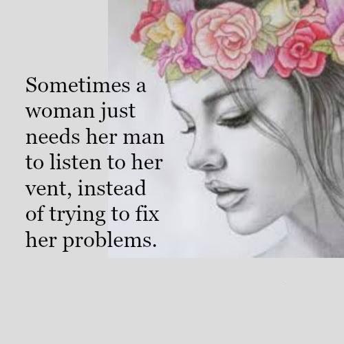 #woman #needs #man #listen #vent Listen