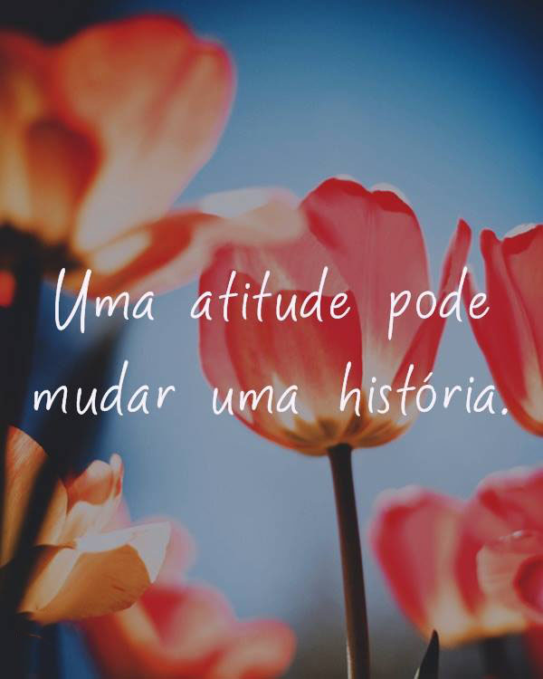 #atitude #pode #historia Atitude