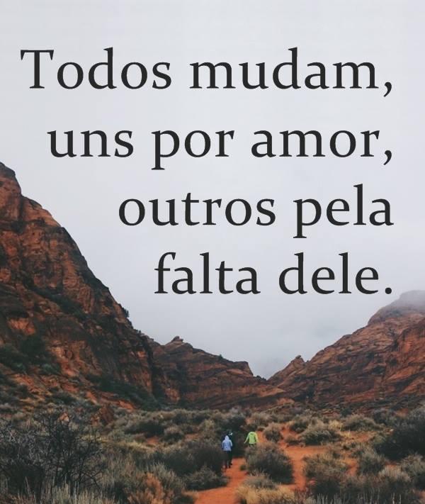 #Todos #mudam #amor Todos mudam