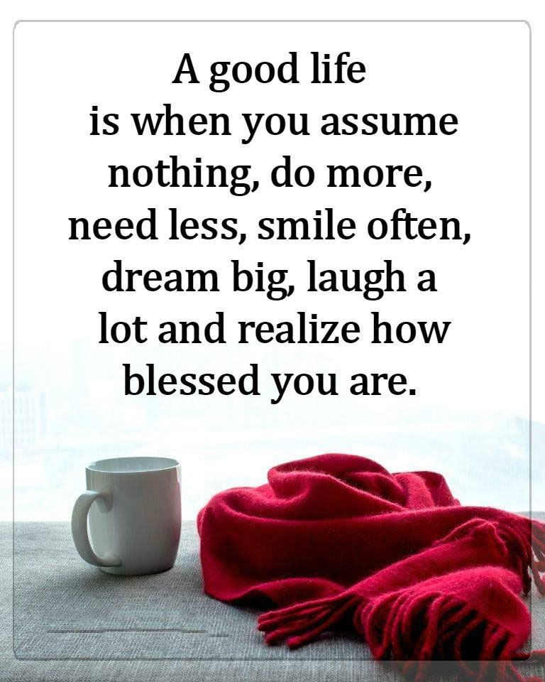 #good #life #smile #laugh #blessed Good life