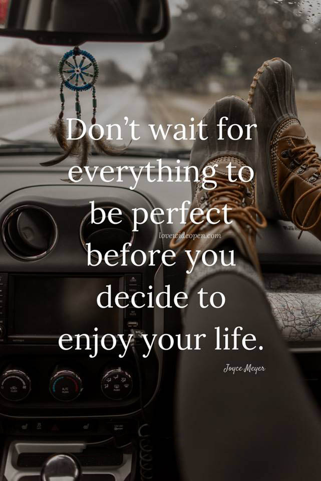 #dont #wait #enjoy #life Don't wait, enjoy your life