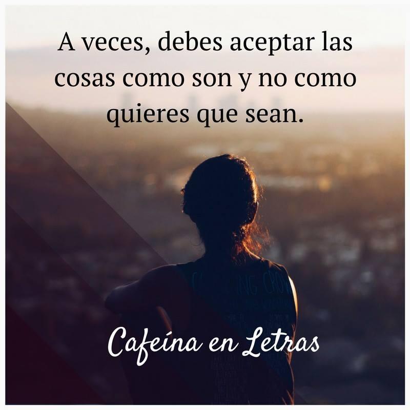 #veces #deber #aceptar A veces, deber aceptar las cosas como son y no como quieres que sean.