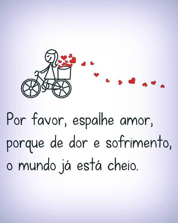 #Por-favor #espalhe #amor Por favor, espalhe amor.
