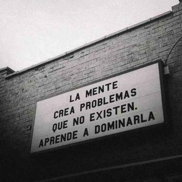 #mente #problemas #no-existen La mente