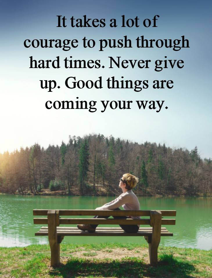 #courage #hard #times #never #give-up Never give up