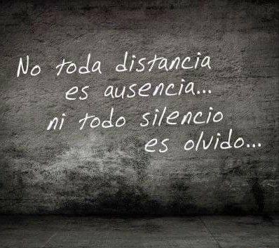 #distancia #ausencia #todo #silencio No toda distancia es ausencia... ni todo silencio es olvido...