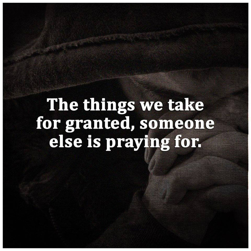#things #take #for #granted #praying The things we take for granted...
