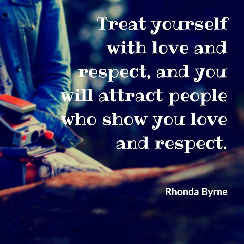 #Treat #yourself #with #love #respect Treat yourself with love and respect