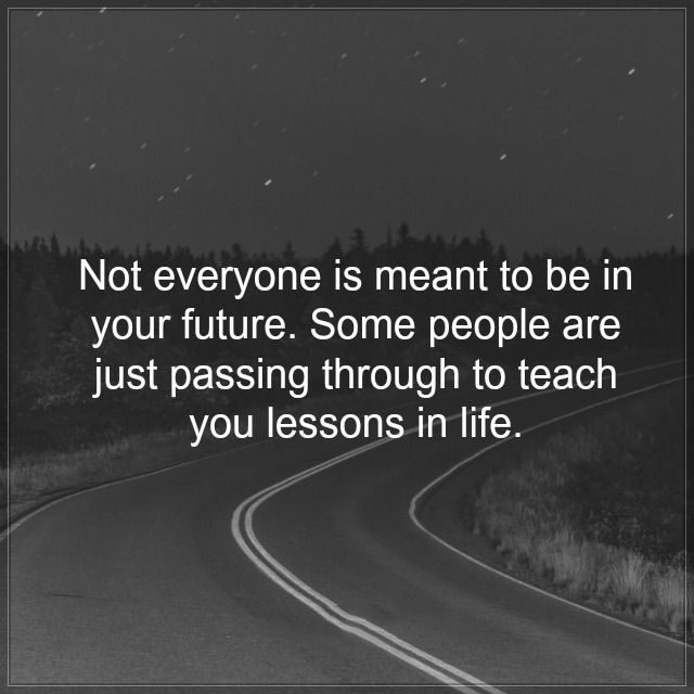 #some #people #just #passing #trough #lessons #life Lessons in Life