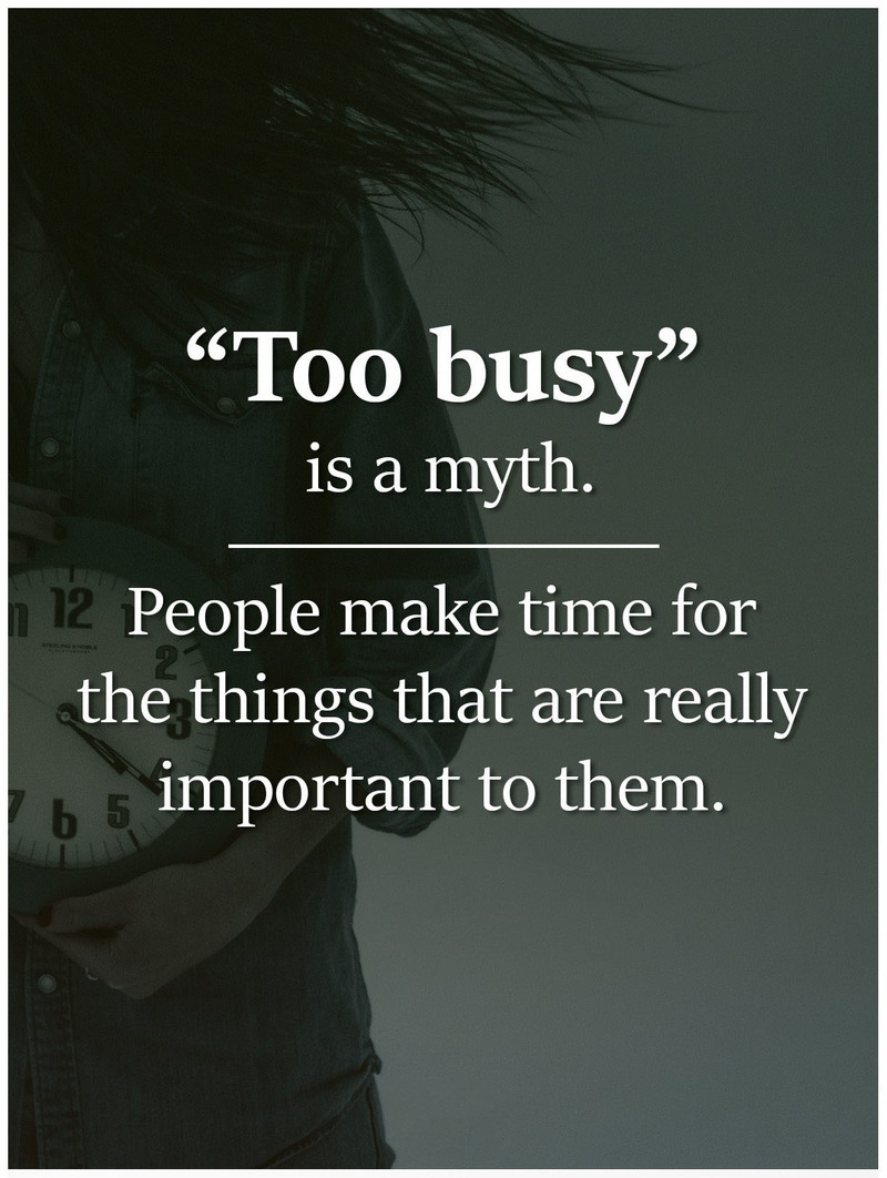 #too #busy #myth #people #make #time Too busy