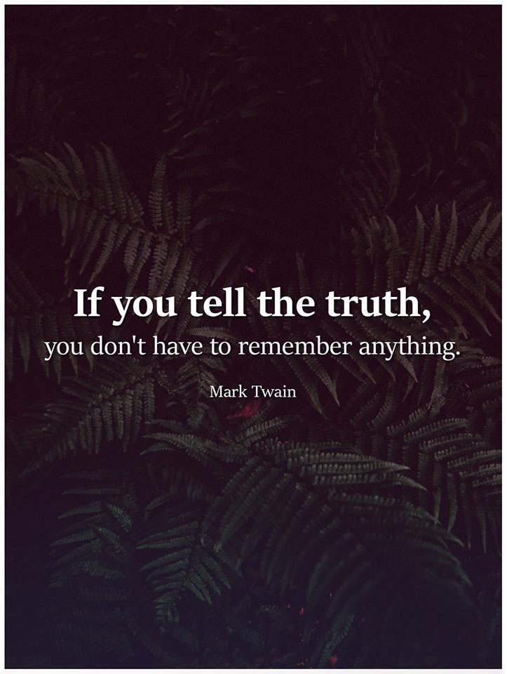 #tell #truth #dont #remember #anything #mark #twain If you tell the truth