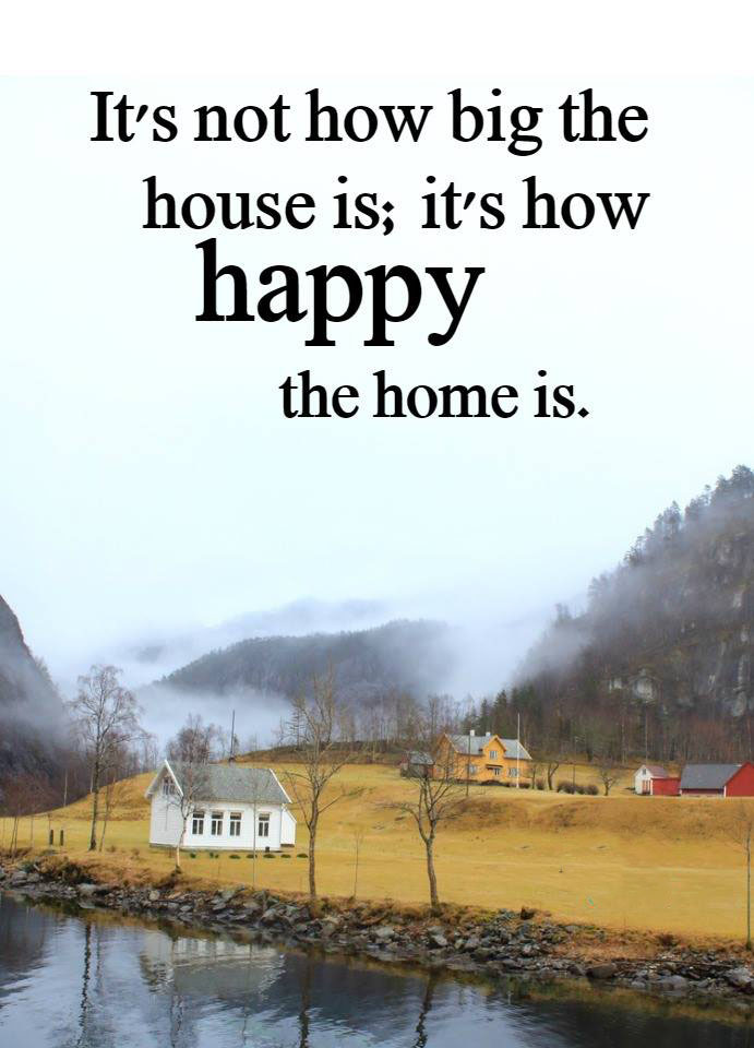#not #how #big #oposite #happy #home #that #matters It's not how big the house is
