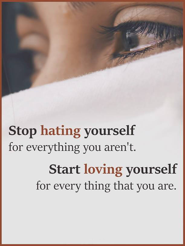 #stop #hating #yourself #start #loving #everything Stop