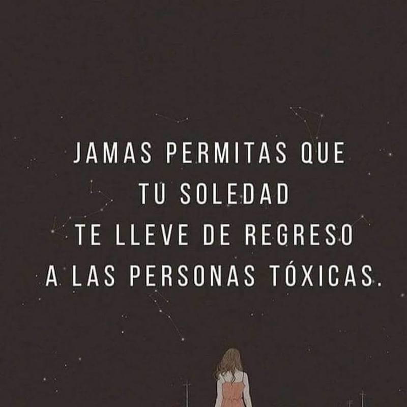 #permitas #Jamás #soledad Jamás permitas que tu soledad te lleve de regreso...