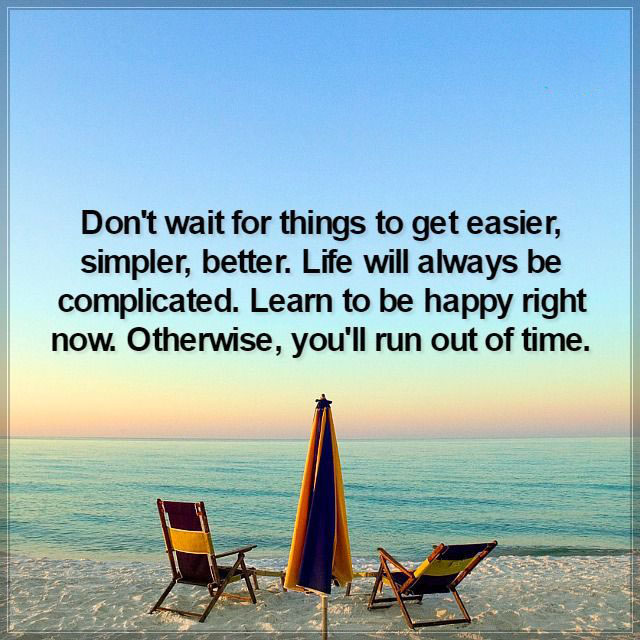 #dont #wait #happy #learn Don't wait...