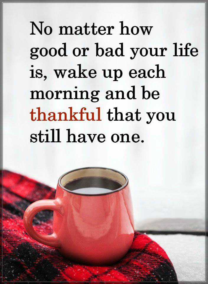 #thankful #life #good Be thankful.