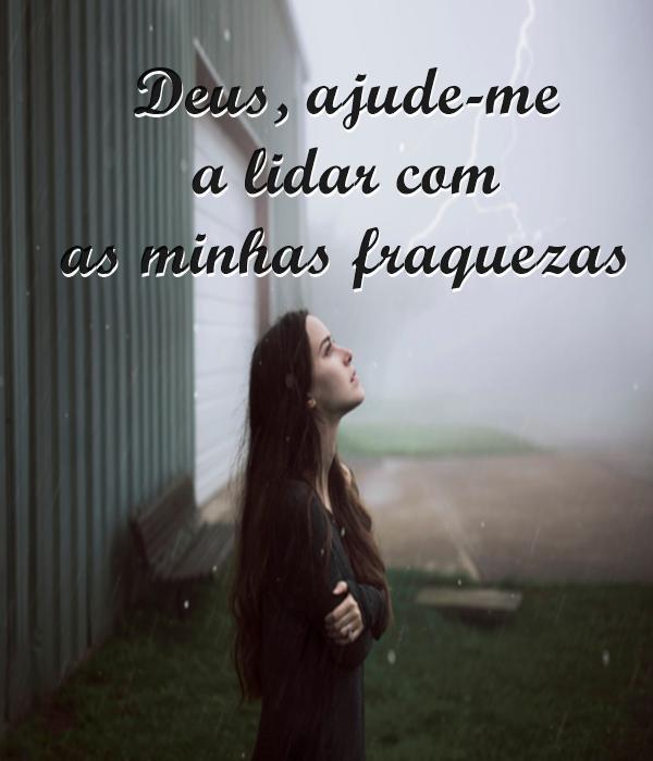 #Deus #ajude #fraquezas Deus, ajude me