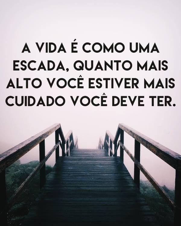 #vida #como #escada A vida é como uma escada.