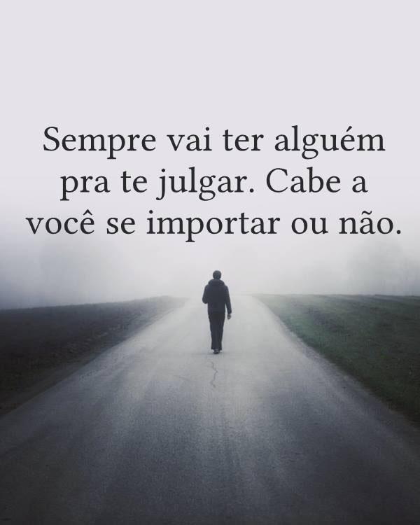 #Sempre #alguém #julgar Sempre vai ter alguém pra te julgar.