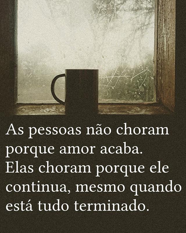 #pessoas #choram #acaba Às pessoas não choram porque amor acaba.