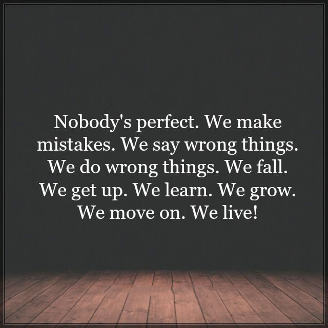 #Nobody #perfect #life Nobody