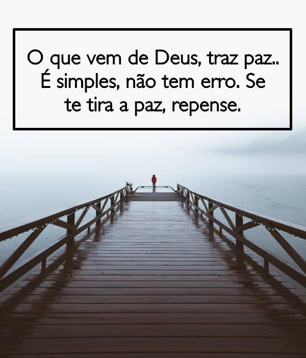 #que #Deus #paz O que vem de Deus, traz paz.