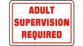 """Image of a """"Adult Supervision Required"""" Sign"""