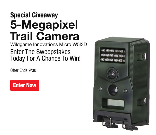 Enter now to win a new 5mega pixel trail camera for Enter now to win