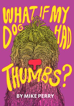 In The Author's Corner: What If My Dog Had Thumbs?