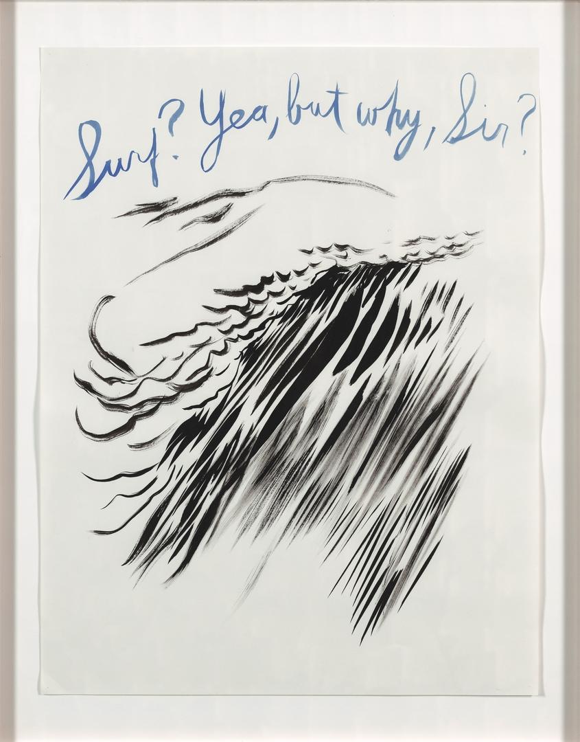 Raymond Pettibon, Untitled (Surf? Yea, but why sir?), 2003